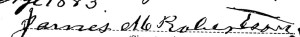 James M Robertson signature my great-great grandfather